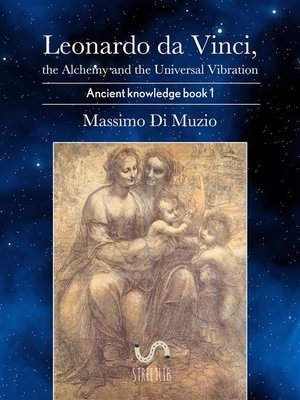 cover image of Leonardo da Vinci, the Alchemy and the Universal Vibration.