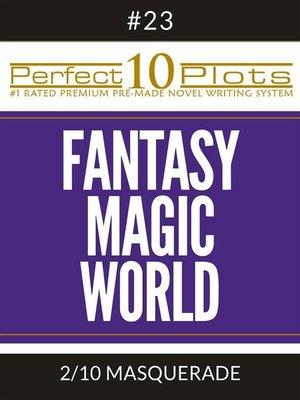 """cover image of Perfect 10 Fantasy Magic World Plots #23-2 """"MASQUERADE"""""""