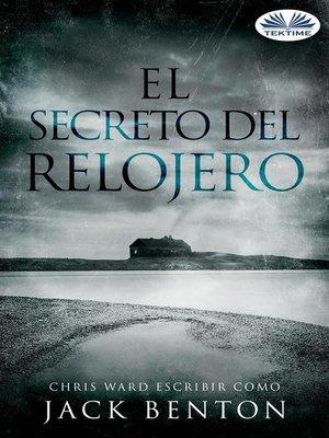 cover image of El Secreto Del Relojero