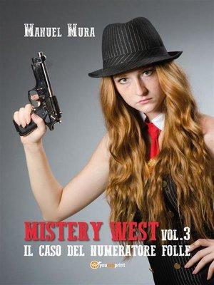 cover image of Mystery West Volume3--Il caso del numeratore folle