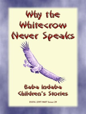 cover image of Why the Whitecrow never Speaks--A Zulu Legend