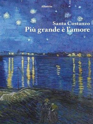 cover image of Più grande è l'amore