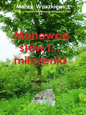 cover image of Manowce słów i... milczenia