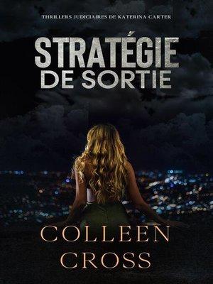 cover image of Stratégie de sortie --Crimes et enquêtes--Thrillers judiciaires de Katerina Carter