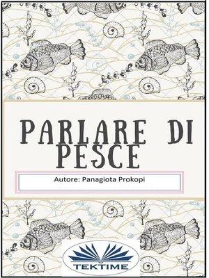 cover image of Parlare di pesce