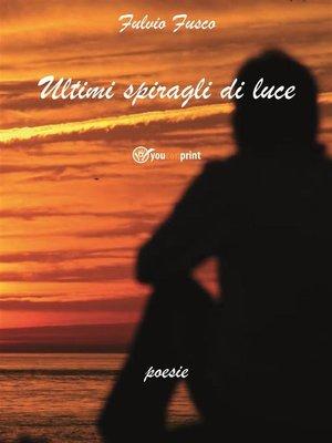 cover image of Ultimi spiragli di luce