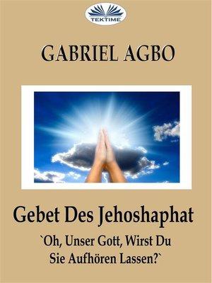 cover image of Gebet Des Jehoshaphat--'Oh, Unser Gott, Wirst Du Sie Aufhören Lassen?'
