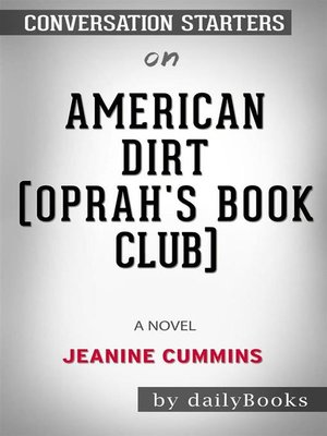 cover image of American Dirt (Oprah's Book Club)--A Novel byJeanine Cummins--Conversation Starters