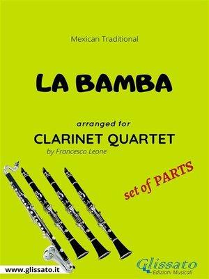 cover image of La Bamba--Clarinet Quartet set of PARTS