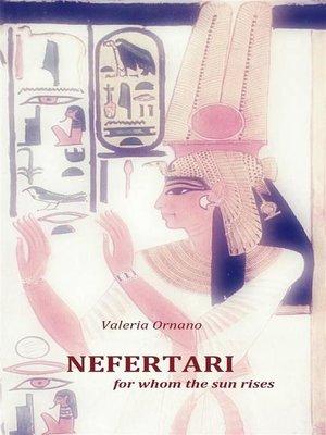 cover image of Nefertari, For Whom the Sun Rises.