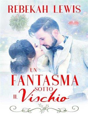 cover image of Un Fantasma Sotto Il Vischio