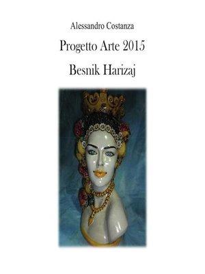 cover image of Progetto Arte 2015--Besnik Harizaj
