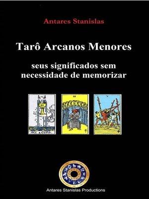 cover image of Tarô Arcanos Menores, Seus Significados Sem Necessidade De Memorizar