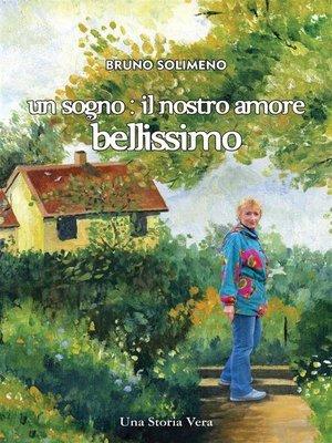 cover image of Un sogno--il nostro amore bellissimo