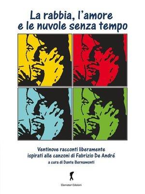 cover image of La rabbia, l'amore e le nuvole senza tempo
