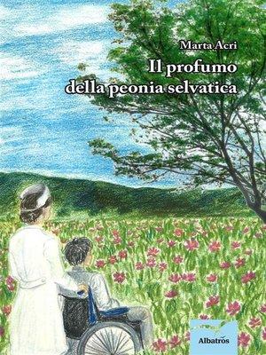 cover image of Il profumo della peonia selvatica