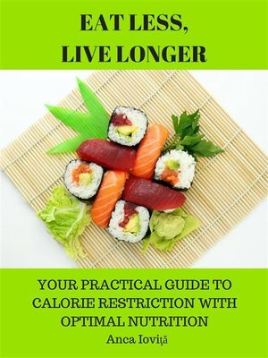 cover image of Eat Less, Live Longer--Your Practical Guide to Calorie Restriction with Optimal Nutrition