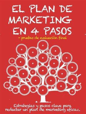 cover image of EL PLAN DE MARKETING EN 4 PASOS. Estrategias y pasos clave para redactar un plan de marketing eficaz.