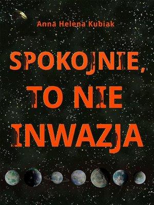 cover image of Spokojnie, to nie inwazja