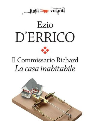cover image of Il Commissario Richard. La casa inabitabile