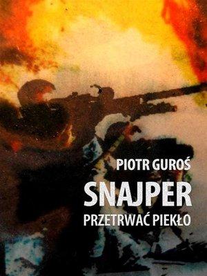 cover image of Snajper. Przetrwać piekło