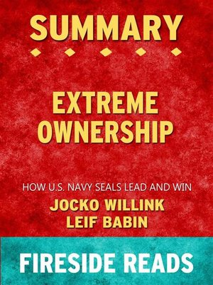 cover image of Extreme Ownership--How U.S. Navy SEALs Lead and Win by Jocko Willink and Leif Babin--Summary by Fireside Reads