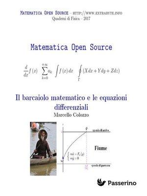 cover image of Il barcaiolo matematico e le equazioni differenziali
