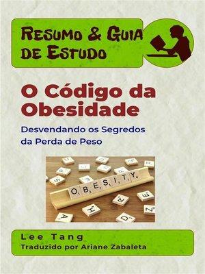 cover image of Resumo & Guia De Estudo--O Código Da Obesidade--Desvendando Os Segredos Da Perda De Peso