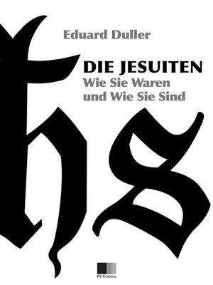 cover image of Die Jesuiten. Wie sie waren und wie sie sind (Illustriert)