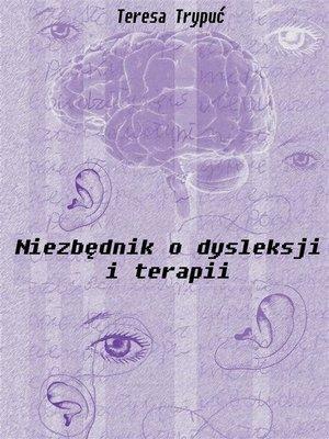 cover image of Niezbędnik o dysleksji i terapii