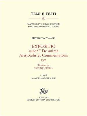 cover image of Expositio super I De anima Aristotelis et Commentatoris, 1503