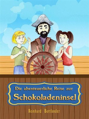 cover image of Die abenteuerliche Reise zur Schokoladeninsel