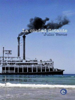 cover image of La ciudad flotante