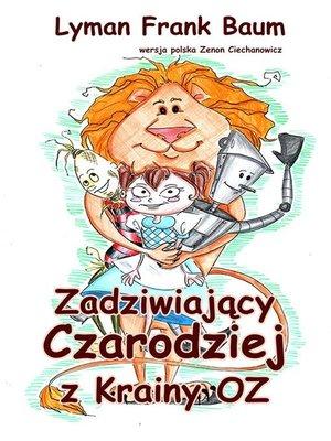 cover image of Zadziwiający Czarodziej z Krainy Oz