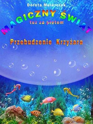 cover image of Magiczny świat tuż za płotem 3. Przebudzenie Krzyżara