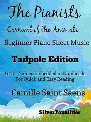 cover image of Pianists Carnival of the Animals Beginner Piano Sheet Music Tadpole Edition