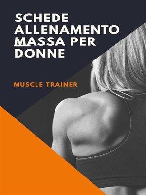 cover image of Schede Allenamento Massa per Donne