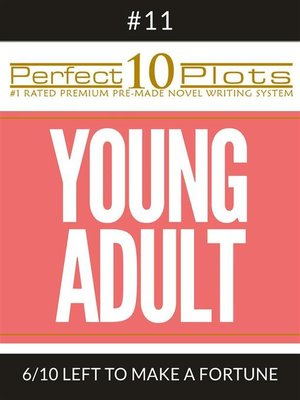 "cover image of Perfect 10 Young Adult Plots #11-6 ""LEFT TO MAKE a FORTUNE"""