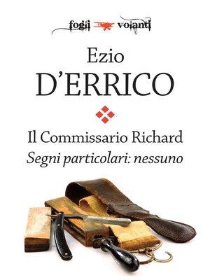 cover image of Il commissario Richard. Segni particolari--nessuno