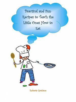 cover image of Practical and Fun Recipes to Teach the Little Ones How to Eat