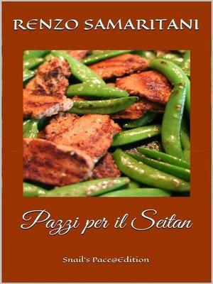 cover image of Pazzi per il Seitan