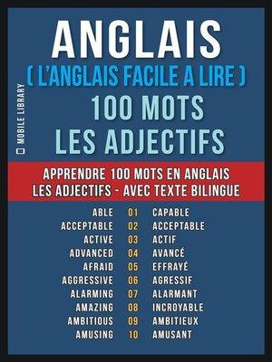 cover image of Anglais ( L'Anglais Facile a Lire ) 100 Mots--Les Adjectifs