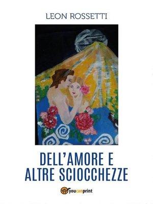 cover image of Dell'amore e altre sciocchezze