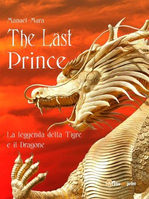 cover image of The last prince--La leggenda della Tigre e il Dragone