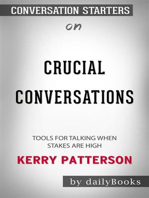 cover image of Crucial Conversations--Tools for Talking When Stakes Are High  by Kerry Patterson  | Conversation Starters