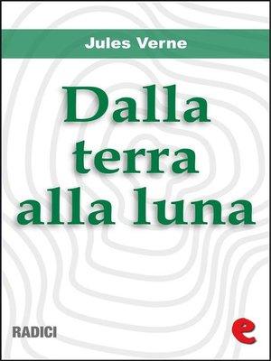 cover image of Dalla terra alla luna