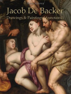 cover image of Jacob De Backer--Drawings & Paintings (Annotated)