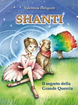 cover image of Shanti. Il segreto della Grande Quercia