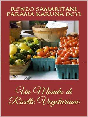 cover image of Un Mondo di Ricette Vegetariane