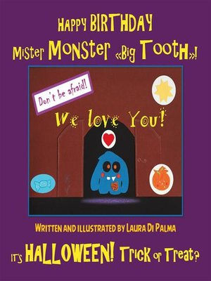 "cover image of HAPPY BIRTHDAY Mister Monster ""Big Tooth""! It's Halloween! Trick or Treat?"